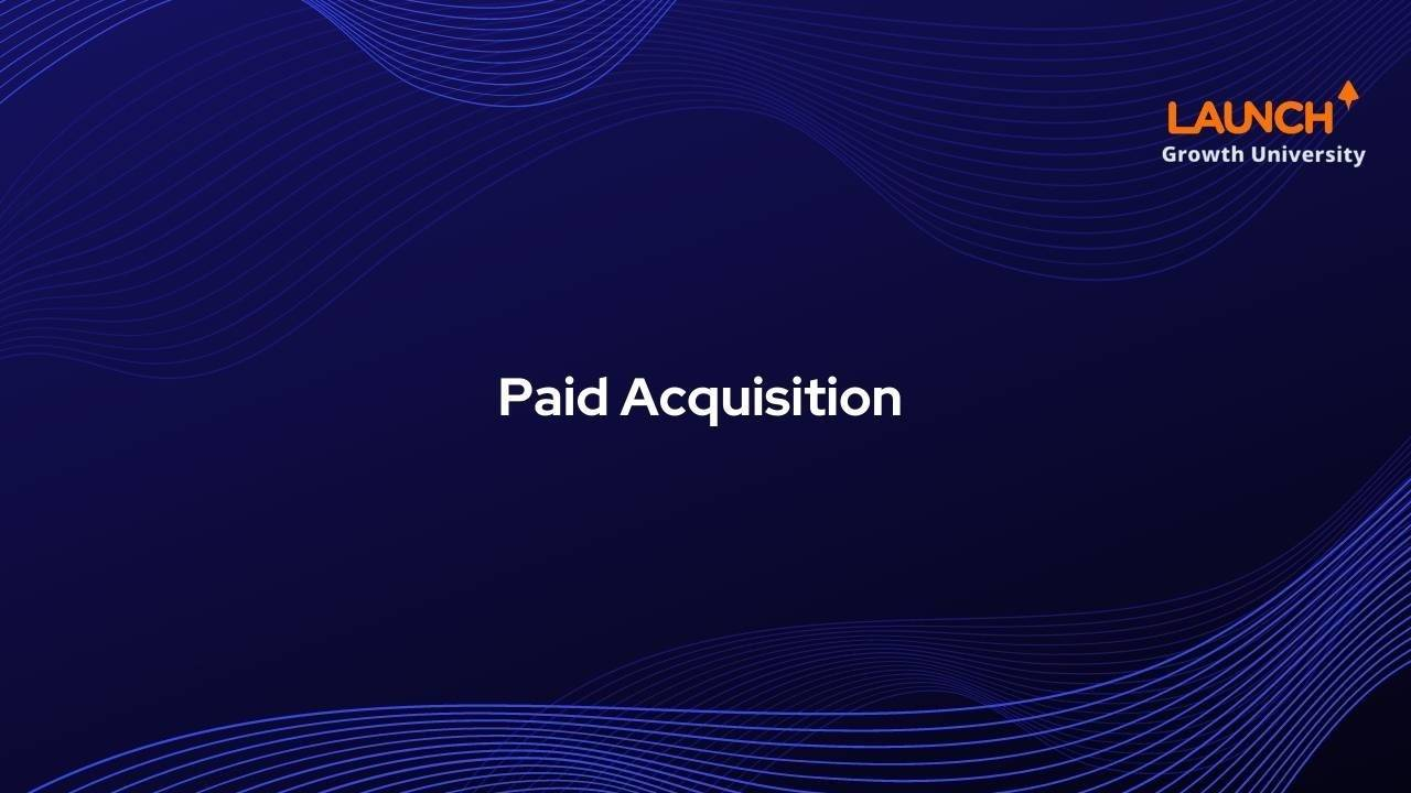 Paid Acquisition Deep Dive – Facebook Ads