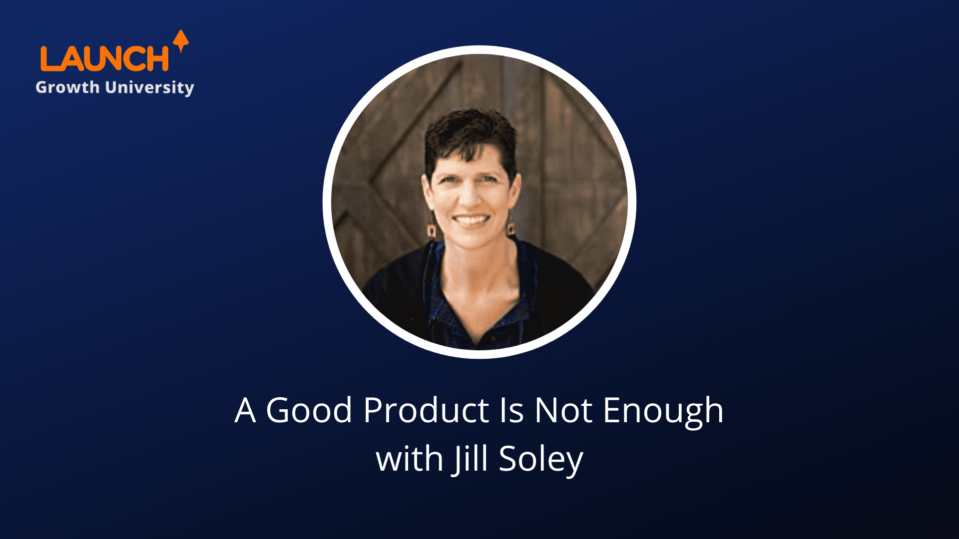 Masterclass – A Good Product Is Not Enough