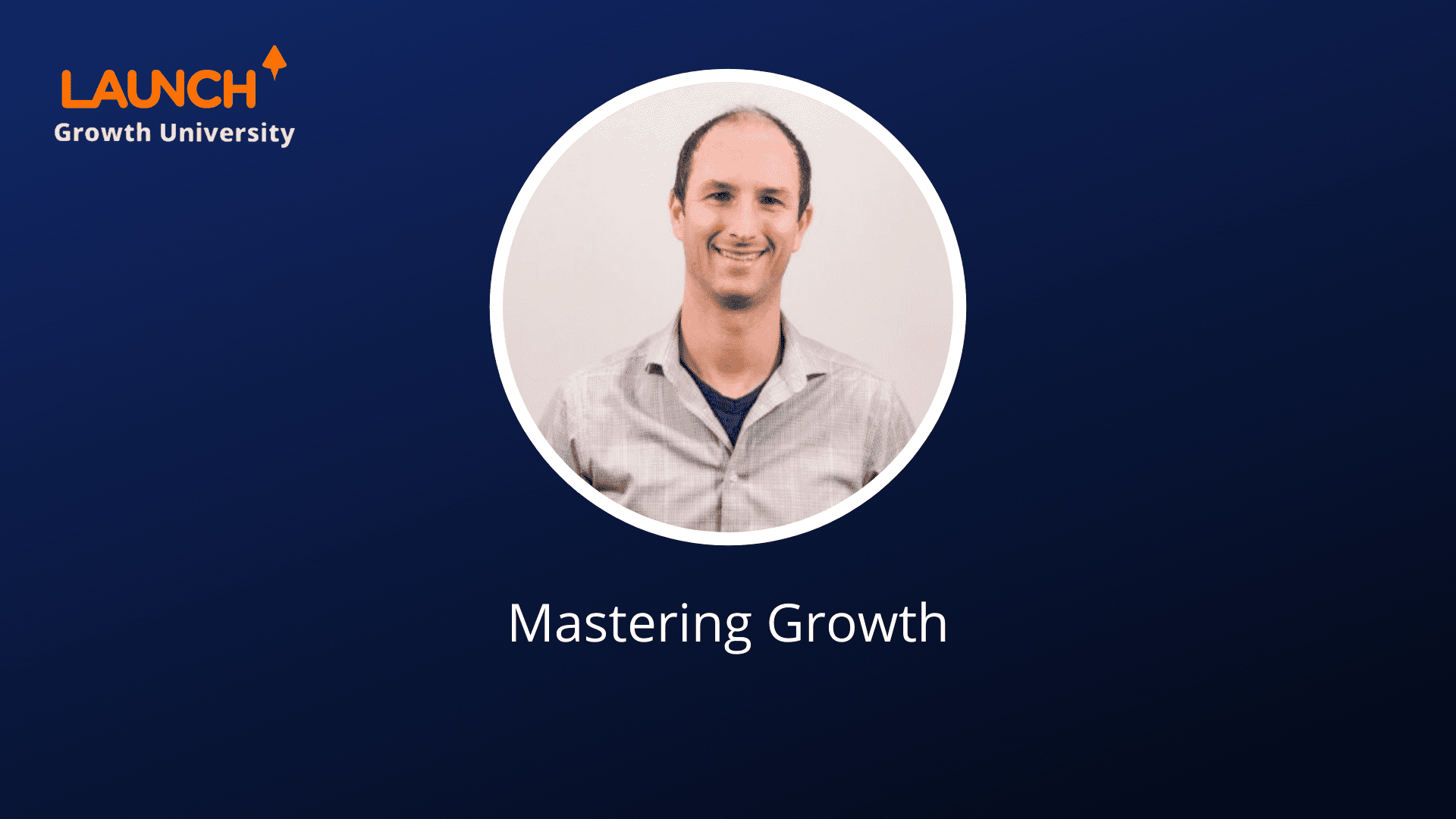 Mastering Growth