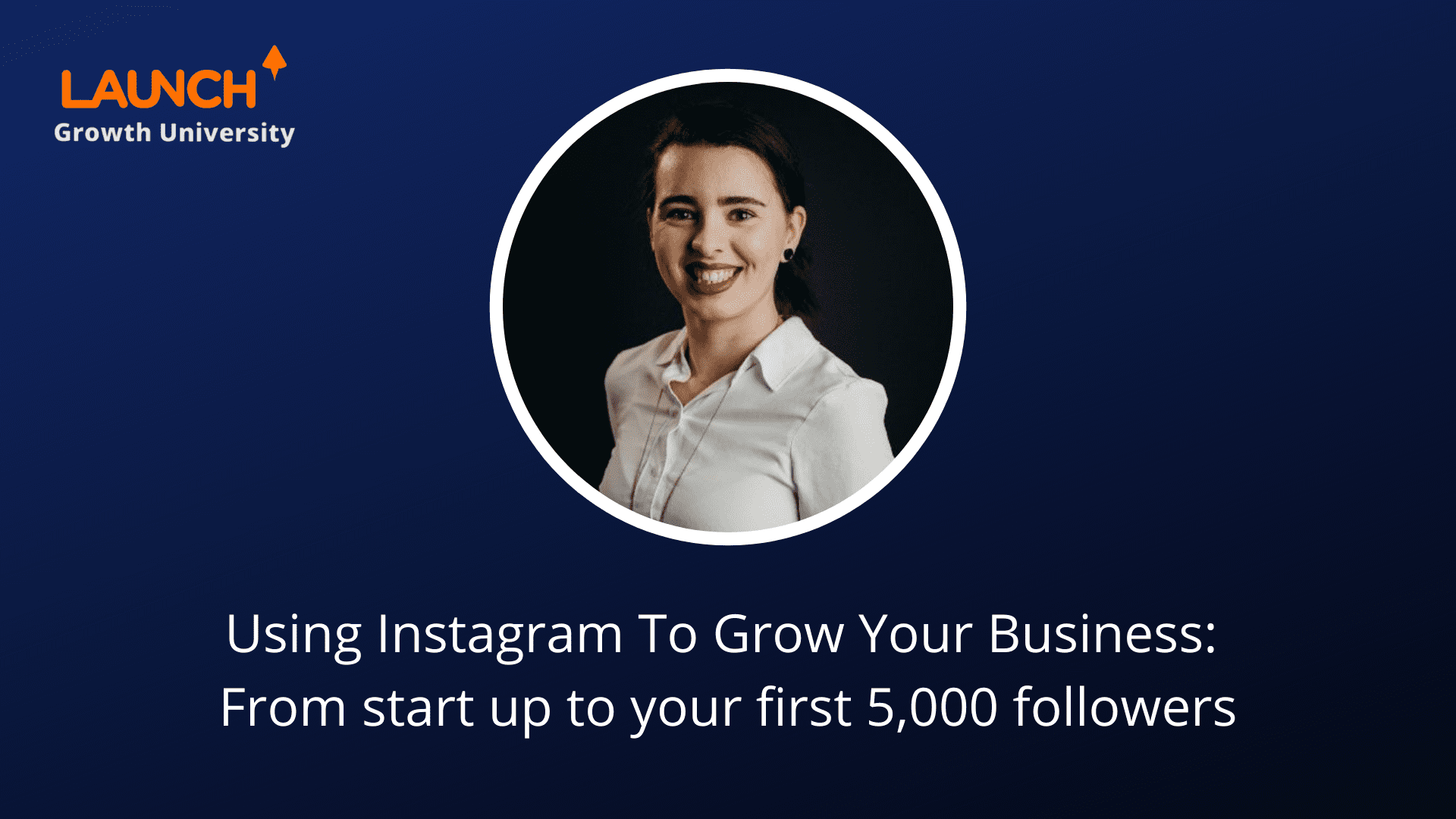 Using Instagram To Grow Your Business: From start up to your first 5,000 followers