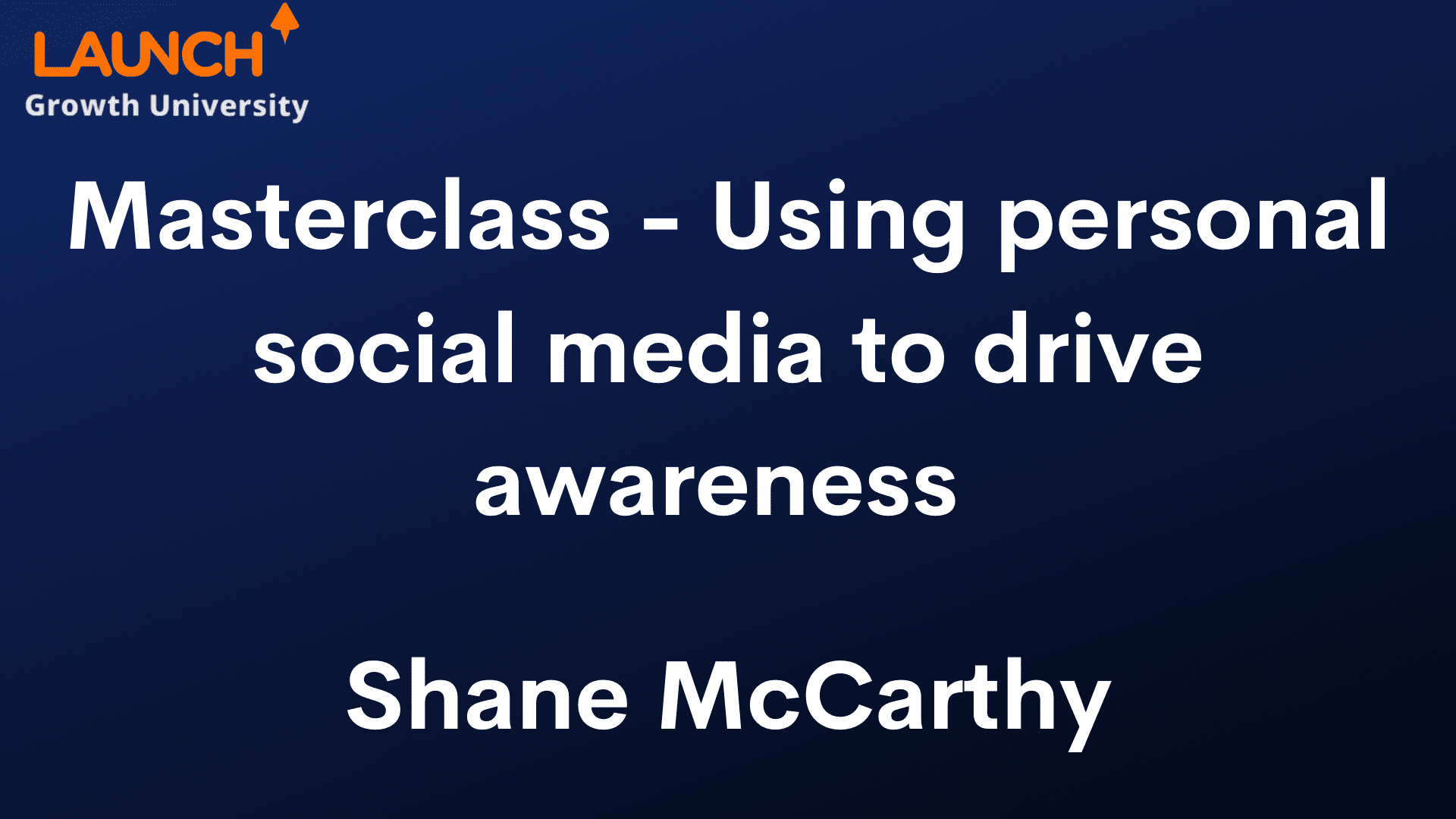 Masterclass – Using personal social media to drive awareness with Shane McCarthy