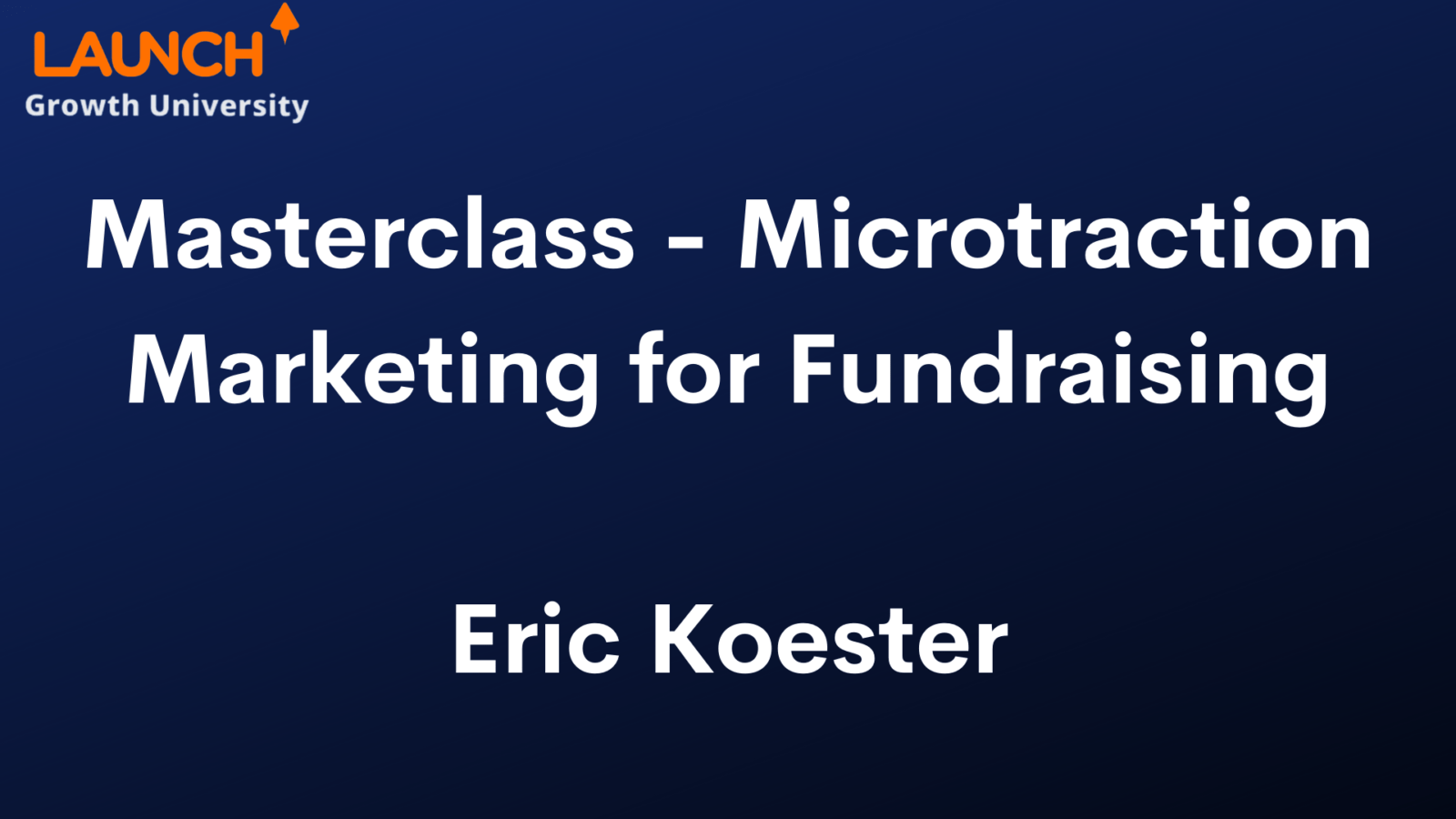 Masterclass – Microtraction Marketing for Fundraising